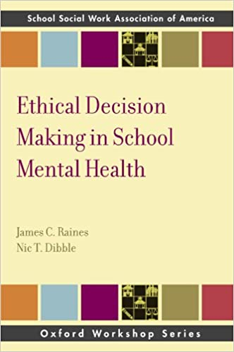 Ethical Decision Making in School Mental Health (SSWAA Workshop