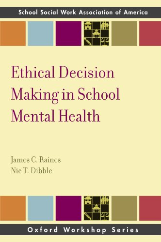 Ethical Decision Making in School Mental Health (SSWAA Workshop Series)