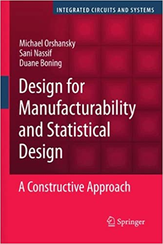 Design for Manufacturability and Statistical Design: A Constructive Approach (Integrated Circuits and Systems)
