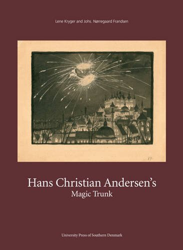 Hans Christian Andersen's Magic Trunk: Short tales commented on in images and words (Studies in Scandinavian Languages and Literatures)
