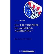 Faut-il s'inspirer de la justice américaine ? (L'Académie en poche) (French Edition)