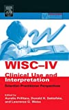 WISC-IV Clinical Use and Interpretation: Scientist-Practitioner Perspectives (Practical Resources for the Mental Health Professional)