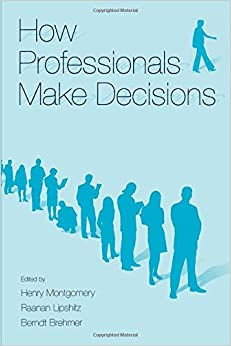 How Professionals Make Decisions (Expertise: Research and Applications Series)