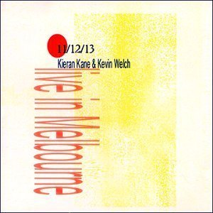 11/12/13: Live From Melbourne Australia by Kieran Kane, Kevin Welch Live edition (2000) Audio CD