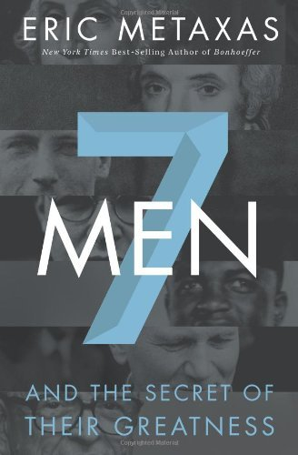 Seven Men by Eric Metaxas (2013-04-03)