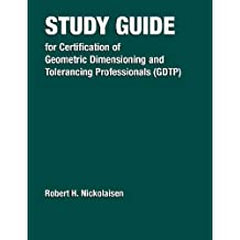 Study Guide for Certification of Geometric Dimensioningand Tolerancing Professionals (GDTP)-Unbound
