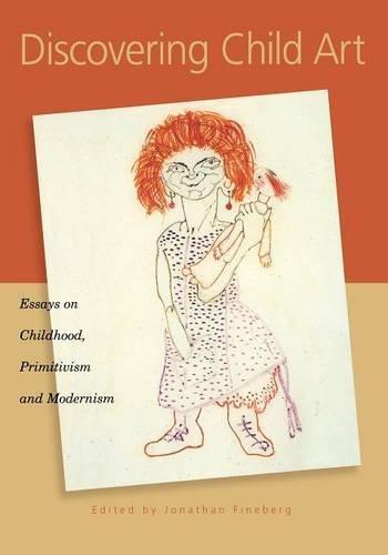 Discovering Child Art: Essays on Childhood, Primitivism, and Modernism