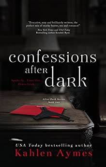 Confessions After Dark: After Dark Series, Book 2 by [Aymes, Kahlen]