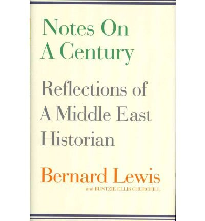 Notes on a Century Reflections of a Middle East Historian by Churchill, Buntzie Ellis ( Author ) ON May-31-2012, Hardback