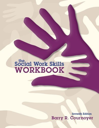 The Social Work Skills Workbook by Cournoyer, Barry R. Published by Cengage Learning 7th (seventh) edition (2013) Paperback