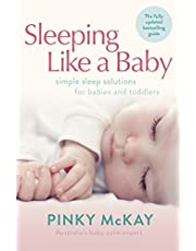 Sleeping Like a Baby: Simple Sleep Solutions for Babies and Toddlers