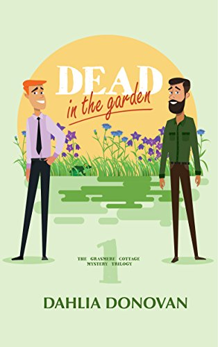 Dead in the Garden: A Romantic Cosy Mystery (Grasmere Cottage Mystery Book 1) by [Donovan, Dahlia]