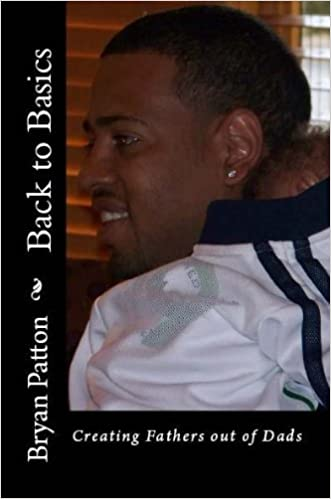 Back to Basics (Creating Fathers out of Dads Book 1)