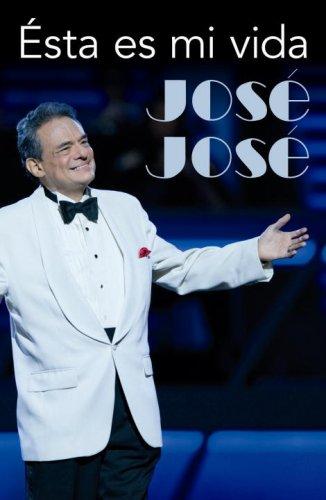 Download Jose Jose: Esta es mi vida (Spanish Edition) pdf