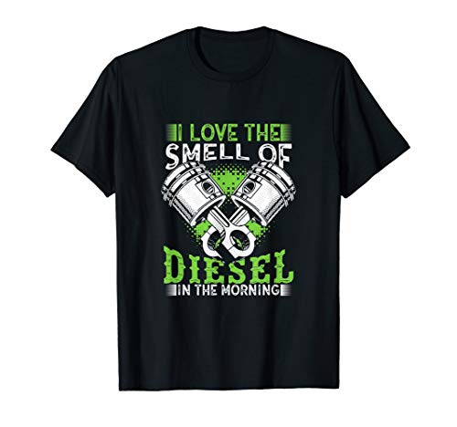 - I Love the Smell of Diesel in the Morning Truck Driver Shirt