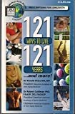 121 Ways to Live 121 Years ... and More!, Ronald Klatz and Robert Goldman, 0966893778