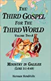 img - for The Third Gospel for the Third World: Vol. Two-A, Ministry in Galilee (Luke 3:1-6:49) by Herman Hendrickx (1996-01-03) book / textbook / text book