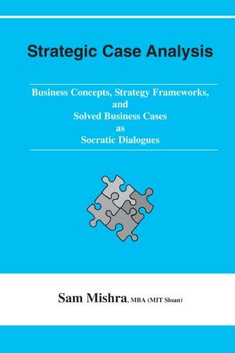 Strategic Case Analysis: Business Concepts, Strategy...