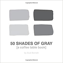 50 Shades Of Gray A Coffee Table Book Amazoncouk Suzi