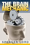 The Brain Mechanic, Spencer Lord, 0982511302