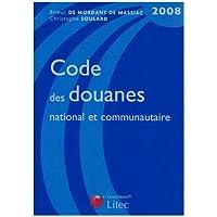 Code des douanes national et communautaire 2008 (ancienne édition)