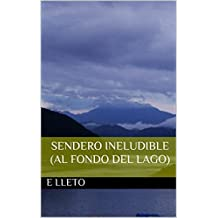 Sendero Ineludible: (Al fondo del lago) (Spanish Edition)