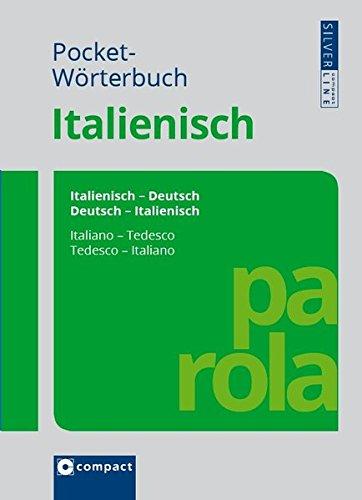 Pocket-Wörterbuch Italienisch: Italienisch-Deutsch / Deutsch-Italienisch. Rund 100.000 Angaben (Compact SilverLine Pocketwörterbuch)
