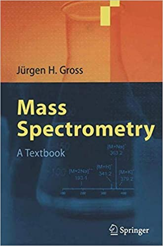 Amazon.com: Mass Spectrometry: A Textbook (9783642073885): Jürgen H. Gross: Books