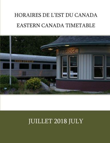 Horaires de l'est du Canada | Eastern Canada Timetable: Juillet 2018 July (Volume 4)