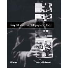 Harry Callahan: The Photographer at Work by Salvesen, Britt 1st (first) edition (2005) Hardcover