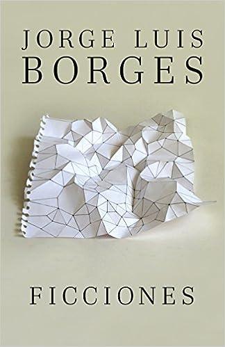 Ficciones (Spanish Edition): Jorge Luis Borges: 9780307950925 ...