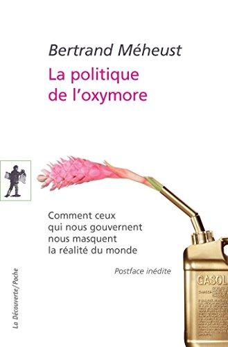 La politique de l'oxymore (POCHES ESSAIS) (French Edition)