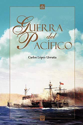 Libro : Guerra del Pacifico  - Carlos Lopez Urrutia