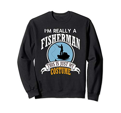 Fisherman Halloween Costume Sweatshirt This Is My Costume