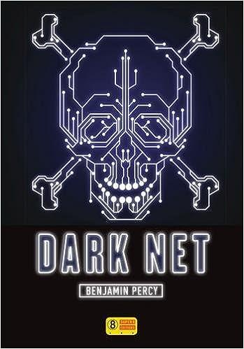 Dark Net - Benjamin PERCY