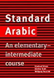 img - for Eckehard Schulz: Standard Arabic : An Elementary-Intermediate Course (Paperback - Revised Ed.); 2000 Edition book / textbook / text book