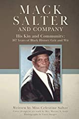 Through both prose and poetry, Celestine Salter celebrates the life of her father, Mack Salter, a man who has seen more than a century pass him by. This poignant work lets Mack speak directly to you and explain the many lessons he has ...