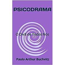 PSICODRAMA: O Divã de Todos Nós (Portuguese Edition)