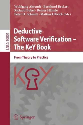 Deductive Software Verification – The KeY Book: From Theory To Practice (Lecture Notes In Computer Science)