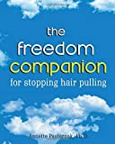 The Freedom Companion for Stopping Hair Pulling