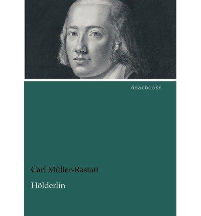 { [ H LDERLIN (GERMAN) ] } M Ller-Rastatt, Carl ( AUTHOR ) Apr-25-2012 Paperback