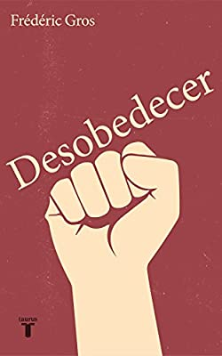 Desobedecer (Pensamiento): Amazon.es: Gros, Frédéric, Juan Vivanco  Gefaell;: Libros