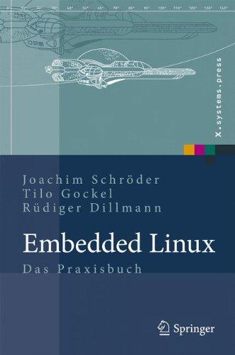 Embedded Linux: Das Praxisbuch (X.systems.press) Gebundenes Buch – 15. April 2009 Joachim Schröder Tilo Gockel Rüdiger Dillmann Springer