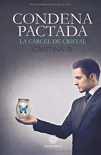 Condena pactada: la cárcel de cristal: Amazon.es: G., Cristina: Libros