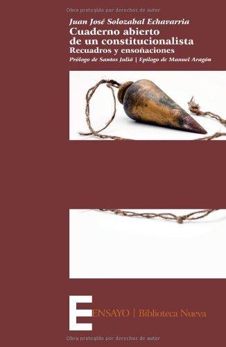 Descargar Libro Cuaderno Abierto De Un Constitucionalista: Recuadros Y Ensoñaciones Juan José Solozabal Echavarria