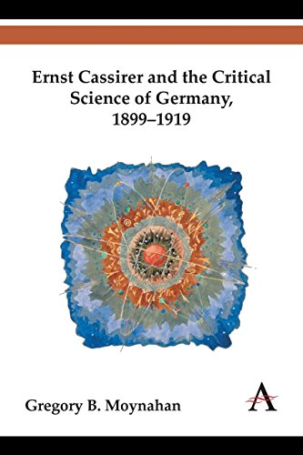 Ernst Cassirer and the Critical Science of Germany, 1899–1919 (Key Issues in Modern Sociology)