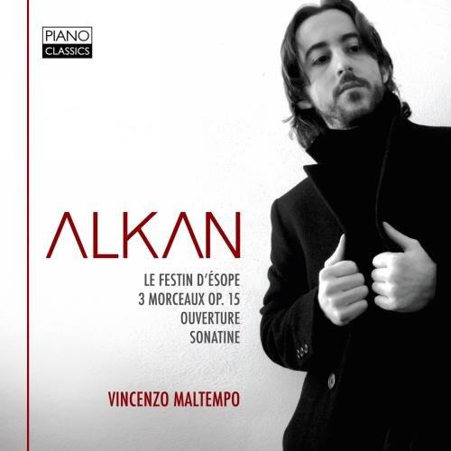 Alkan: Le festin d'Esope; Trois morceaux; Ouverture; Sonatine