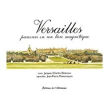 Versailles parcours en un lieu magnetique