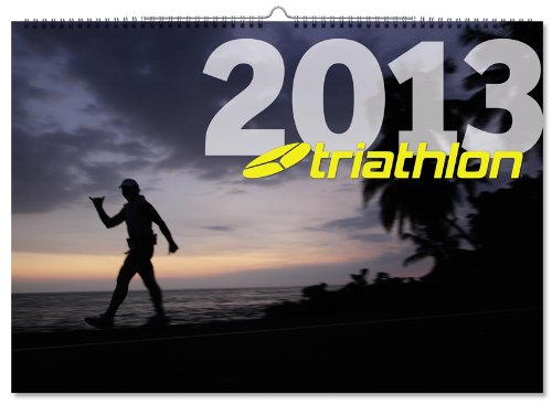 triathlon-Kalender 2013: Die Welt des Triathlonsports in spektakulären Fotos