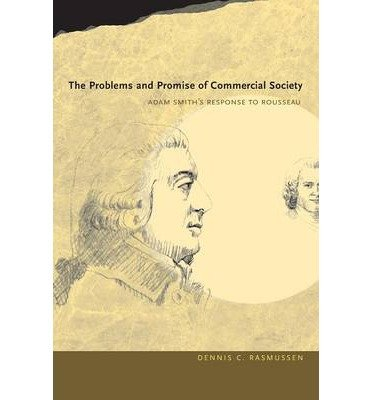 Book cover from [ Problems and Promise of Commercial Society: Adam Smiths Response to Rousseau By ( Author ) Mar-2009 Paperback by Dennis C Rasmussen